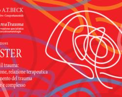 MASTER GUARIRE IL TRAUMA: VALUTAZIONE, RELAZIONE TERAPEUTICA E TRATTAMENTO DEL TRAUMA SEMPLICE E COMPLESSO