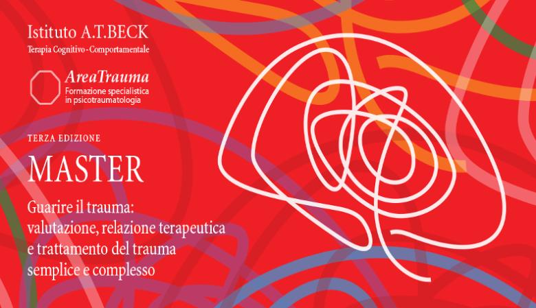Uno Sguardo Alla Formazione Di Qualità: III Edizione Del Master Guarire Il Trauma: Valutazione, Relazione Terapeutica E Trattamento Del Trauma Semplice E Complesso